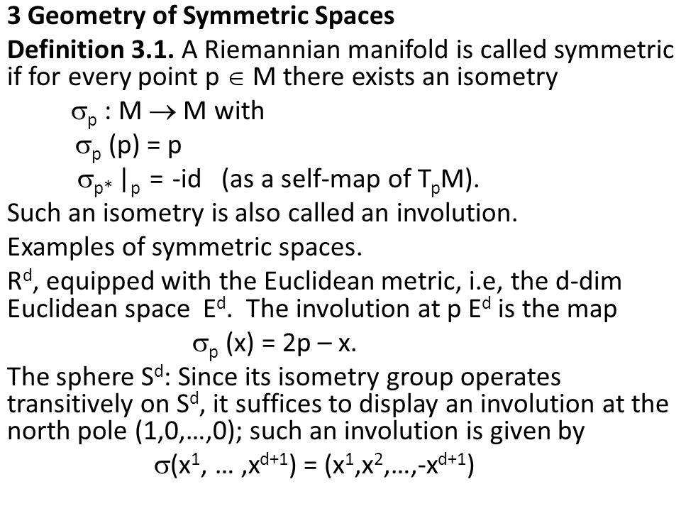 3 Geometry of Symmetric Spaces Definition 3.1.