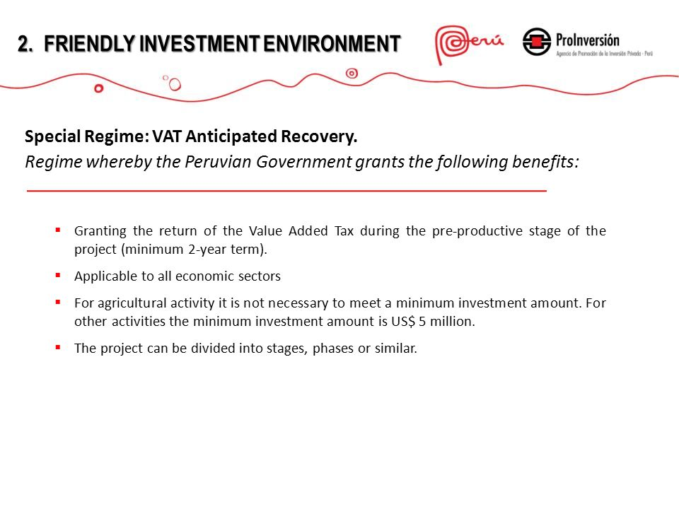  Granting the return of the Value Added Tax during the pre-productive stage of the project (minimum 2-year term).