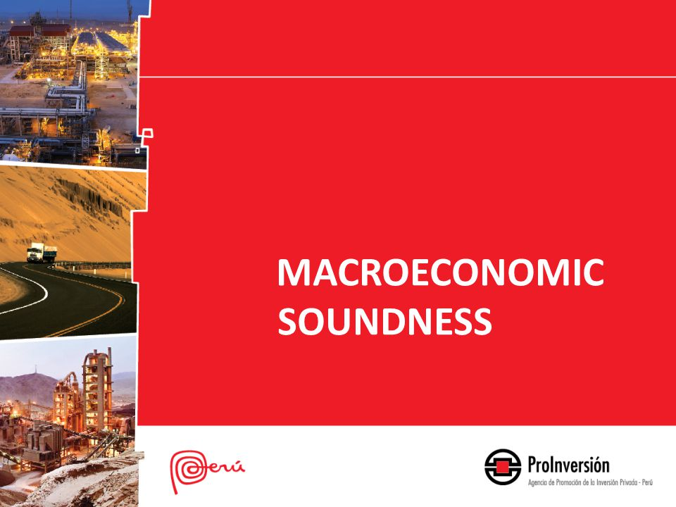 1.MACROECONOMICSOUNDNESS 1.MACROECONOMIC SOUNDNESS Peruvian economy rise rapidly in the last decade … Real GDP 1952-2011 (aver annual var.