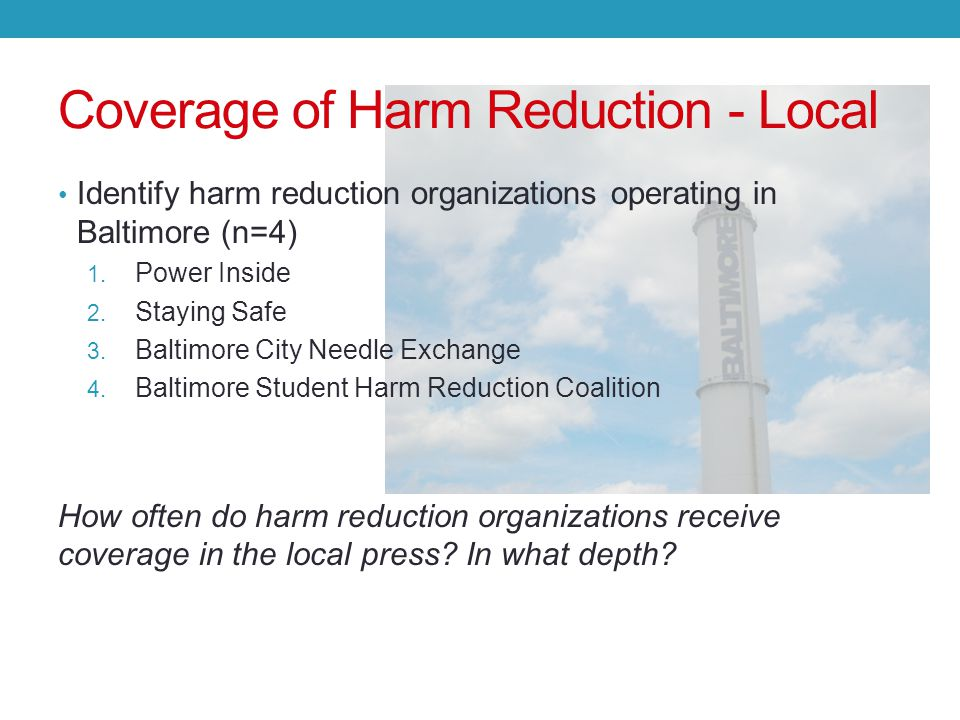 Coverage of Harm Reduction - Local Identify harm reduction organizations operating in Baltimore (n=4) 1.