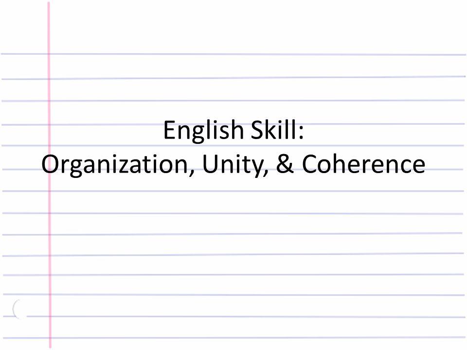 English Skill: Organization, Unity, & Coherence