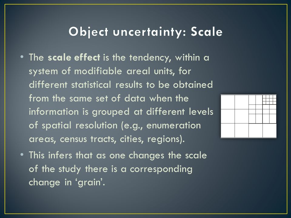 The scale effect is the tendency, within a system of modifiable areal units, for different statistical results to be obtained from the same set of dat