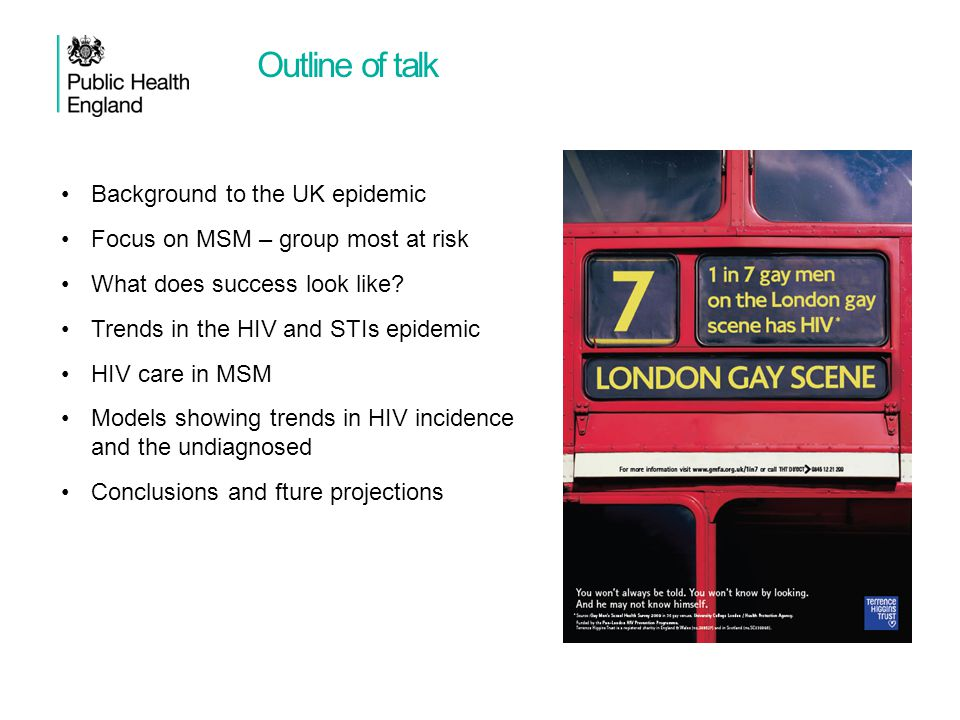 Outline of talk Background to the UK epidemic Focus on MSM – group most at risk What does success look like.