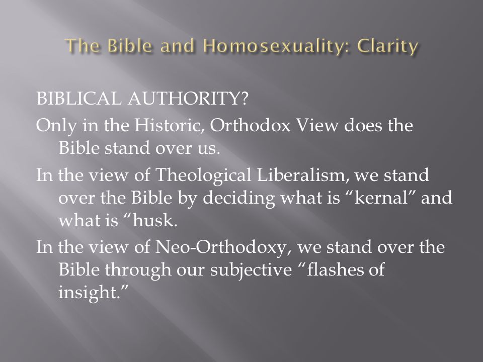 BIBLICAL AUTHORITY? Only in the Historic, Orthodox View does the Bible stand over us. In the view of Theological Liberalism, we stand over the Bible b
