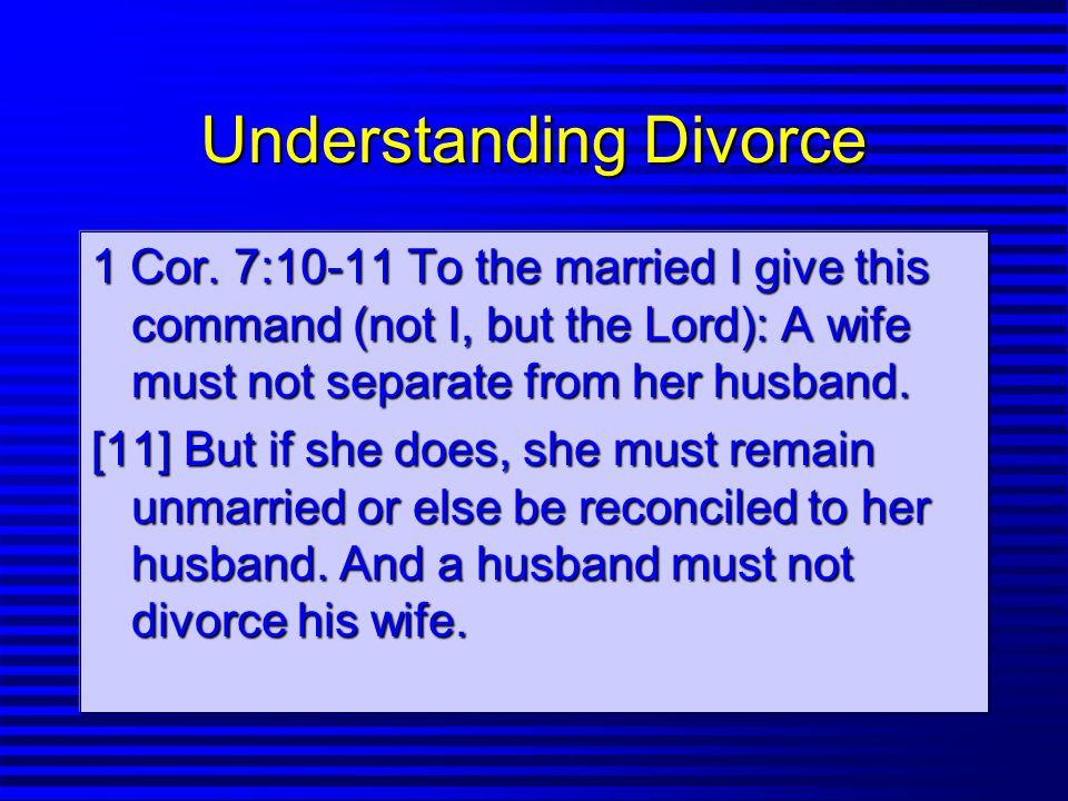 Understanding Divorce 1 Cor.