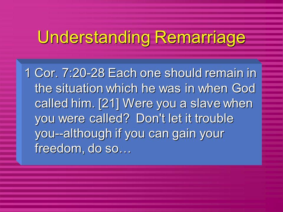 Understanding Remarriage 1 Cor.