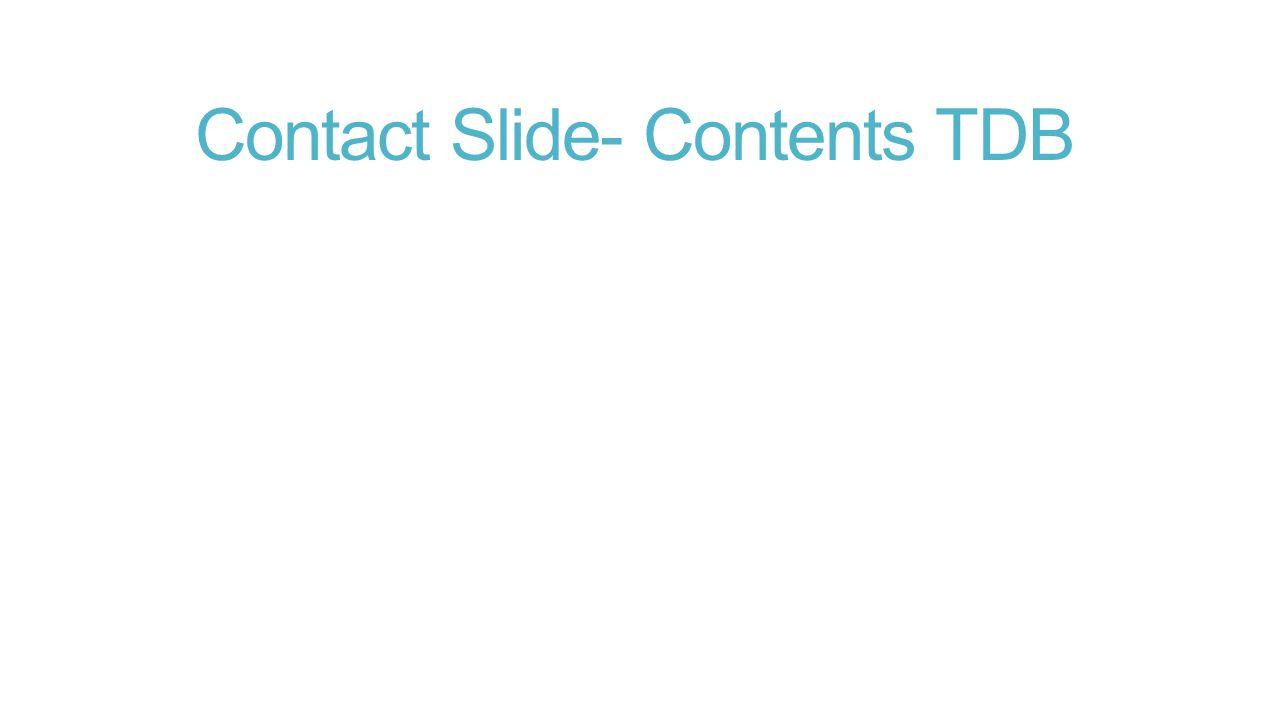Contact Slide- Contents TDB