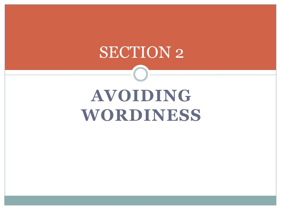 AVOIDING WORDINESS SECTION 2