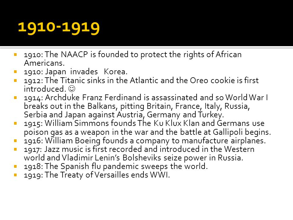  1910: The NAACP is founded to protect the rights of African Americans.