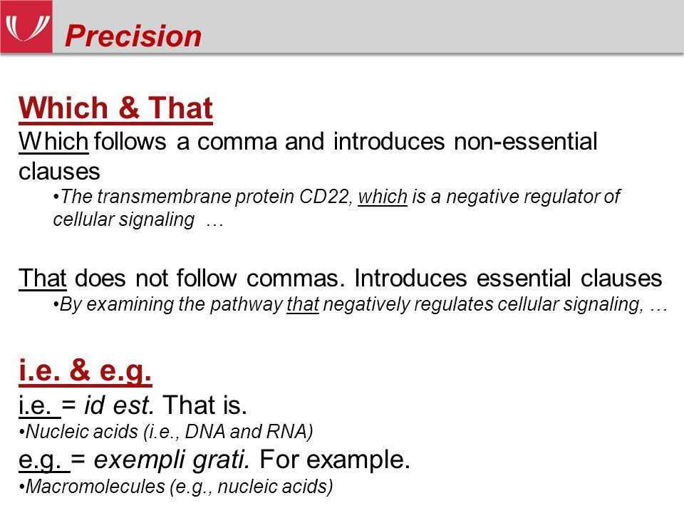 Which & That Which follows a comma and introduces non-essential clauses The transmembrane protein CD22, which is a negative regulator of cellular signaling … That does not follow commas.