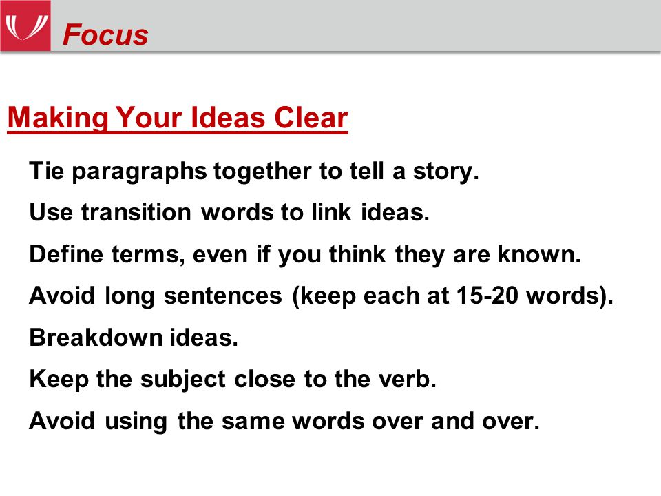 Making Your Ideas Clear Tie paragraphs together to tell a story.