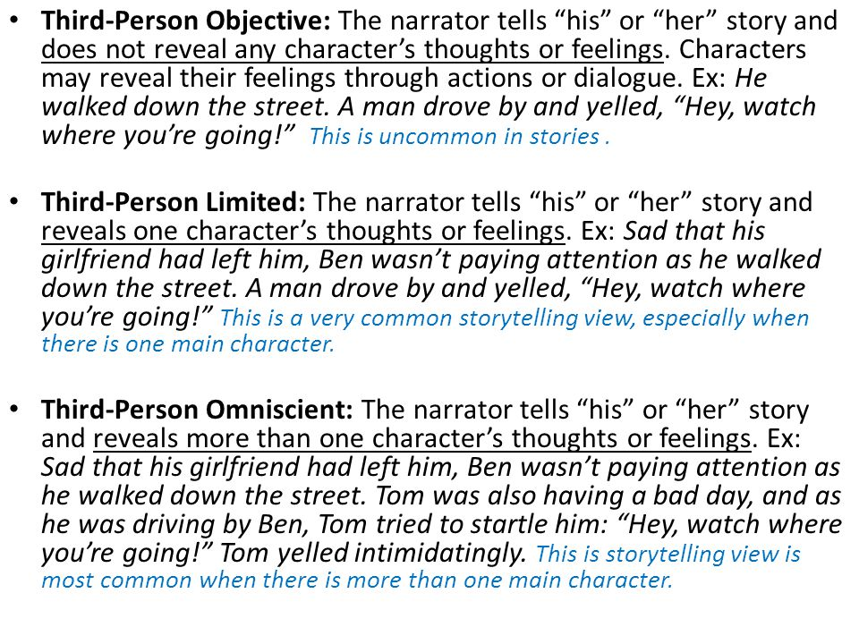 Third‐Person Objective: The narrator tells his or her story and does not reveal any character's thoughts or feelings.
