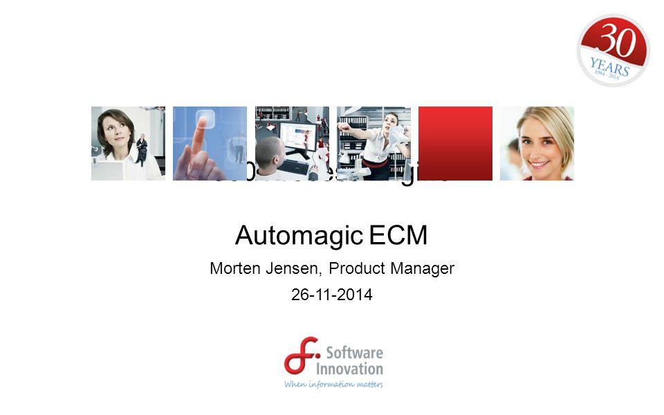 360 Process Engine Automagic ECM Morten Jensen, Product Manager 26-11-2014