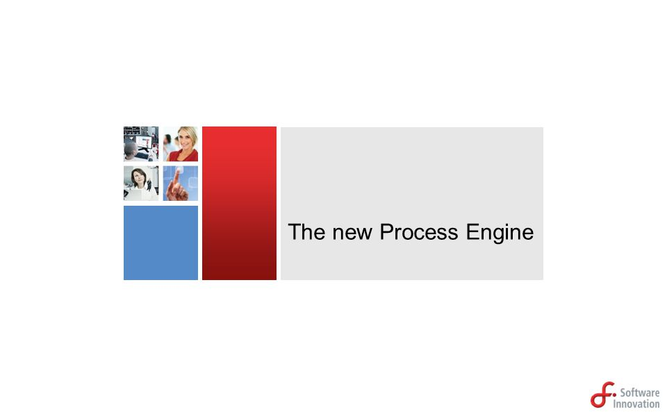 The new Process Engine