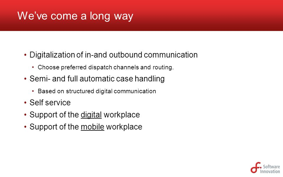 Digitalization of in-and outbound communication Choose preferred dispatch channels and routing.
