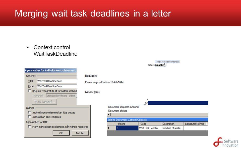 Merging wait task deadlines in a letter Context control WaitTaskDeadlineDate