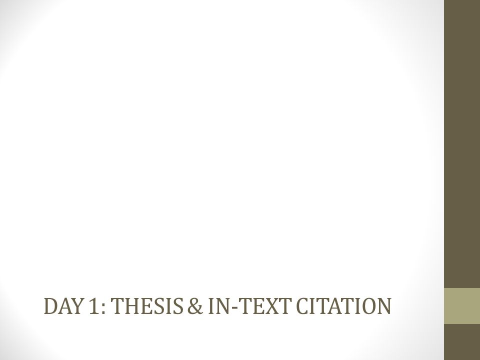DAY 1: THESIS & IN-TEXT CITATION