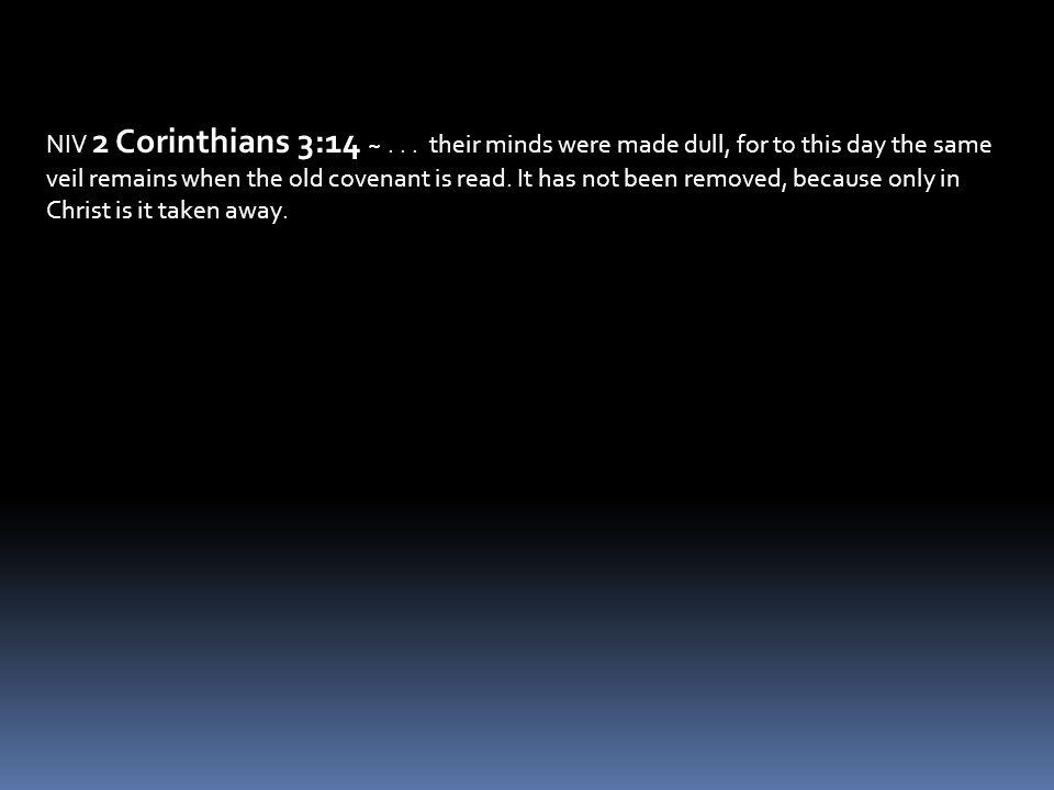 NIV 2 Corinthians 3:14 ~...