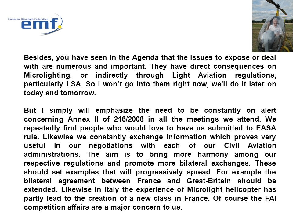Besides, you have seen in the Agenda that the issues to expose or deal with are numerous and important. They have direct consequences on Microlighting