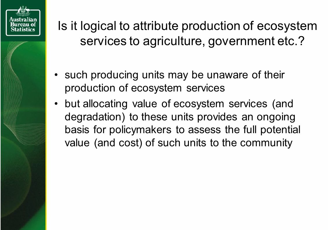 Is it logical to attribute production of ecosystem services to agriculture, government etc..