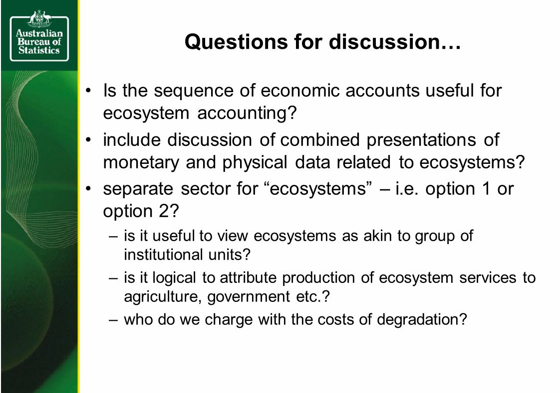 Questions for discussion… Is the sequence of economic accounts useful for ecosystem accounting.