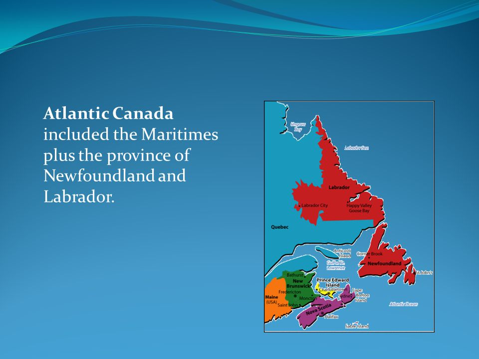 Maritimes refers to the provinces of New Brunswick, Nova Scotia and P.E.I.