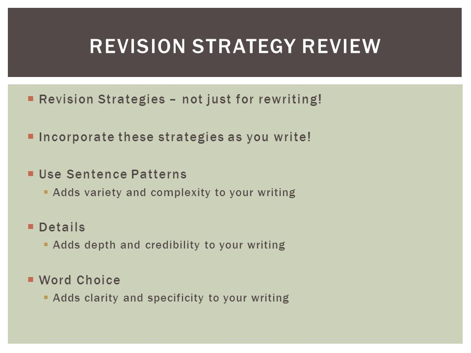  Revision Strategies – not just for rewriting.  Incorporate these strategies as you write.