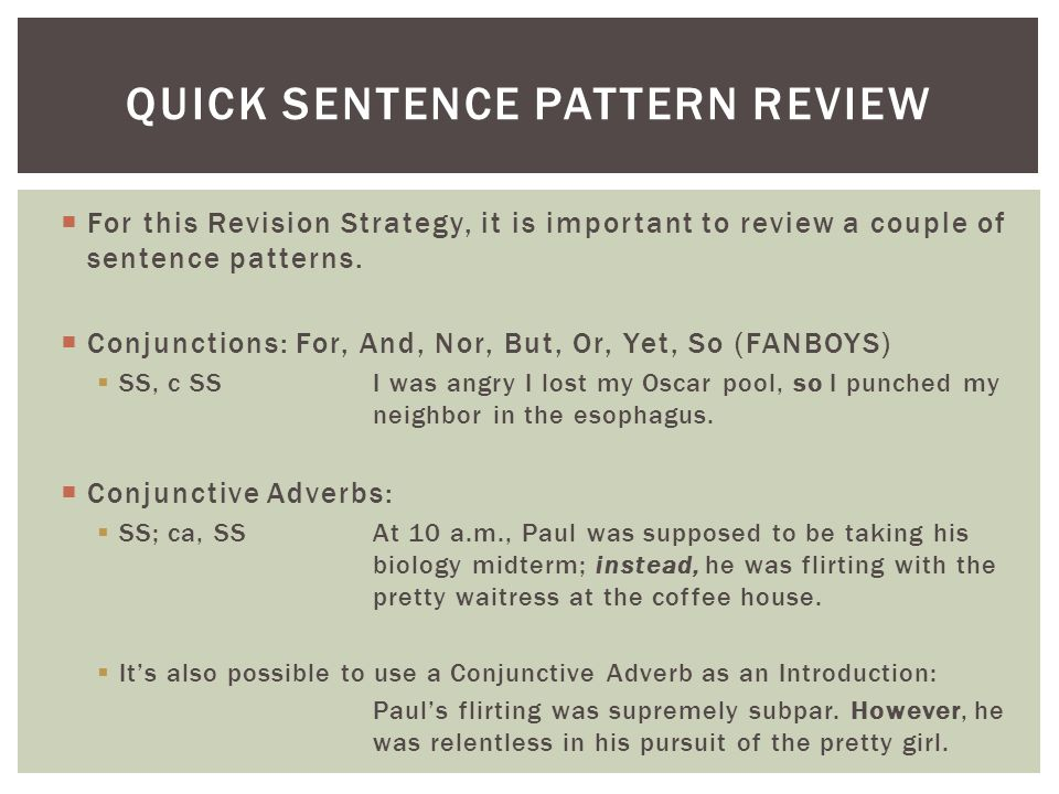  For this Revision Strategy, it is important to review a couple of sentence patterns.