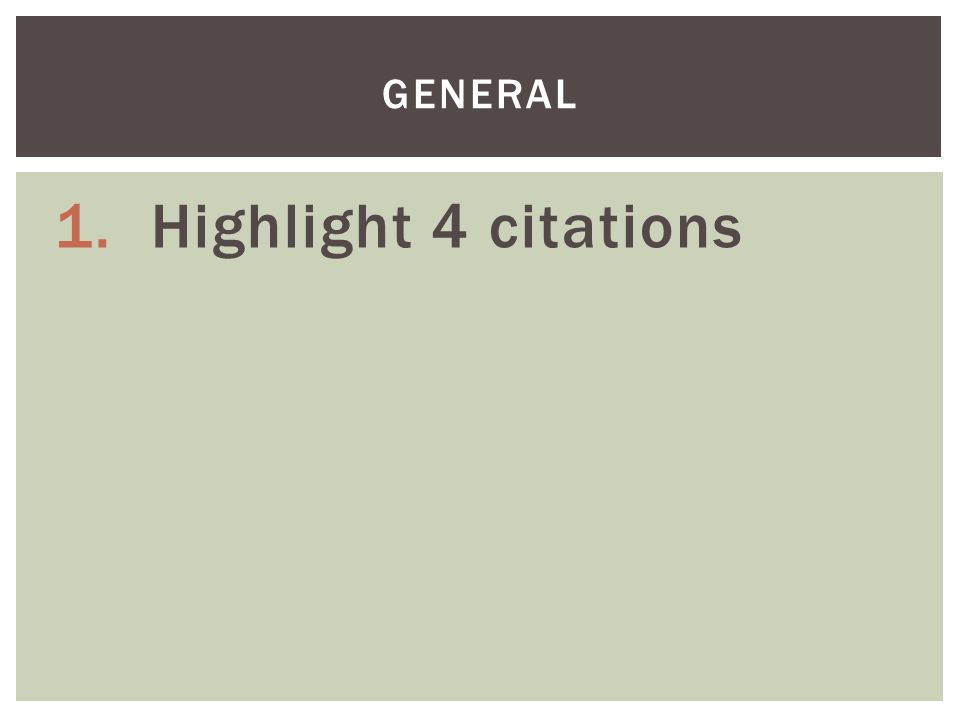1.Highlight 4 citations GENERAL
