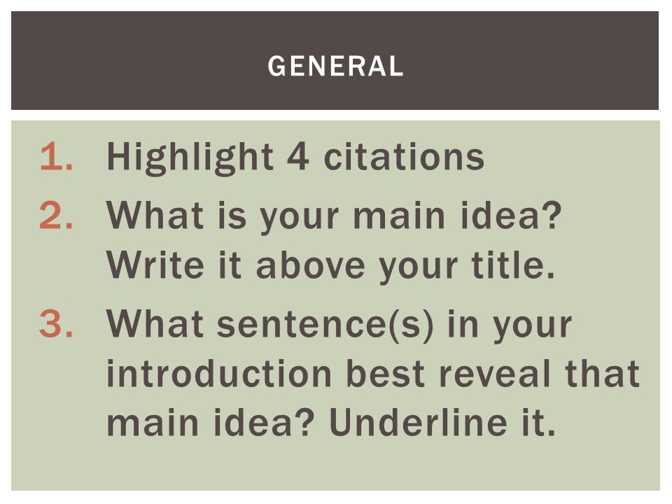 1.Highlight 4 citations 2.What is your main idea. Write it above your title.