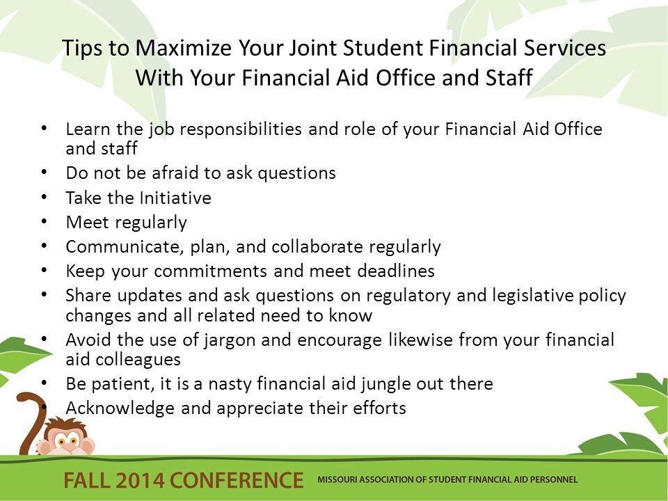 Tips to Maximize Your Joint Student Financial Services With Your Financial Aid Office and Staff Learn the job responsibilities and role of your Financ