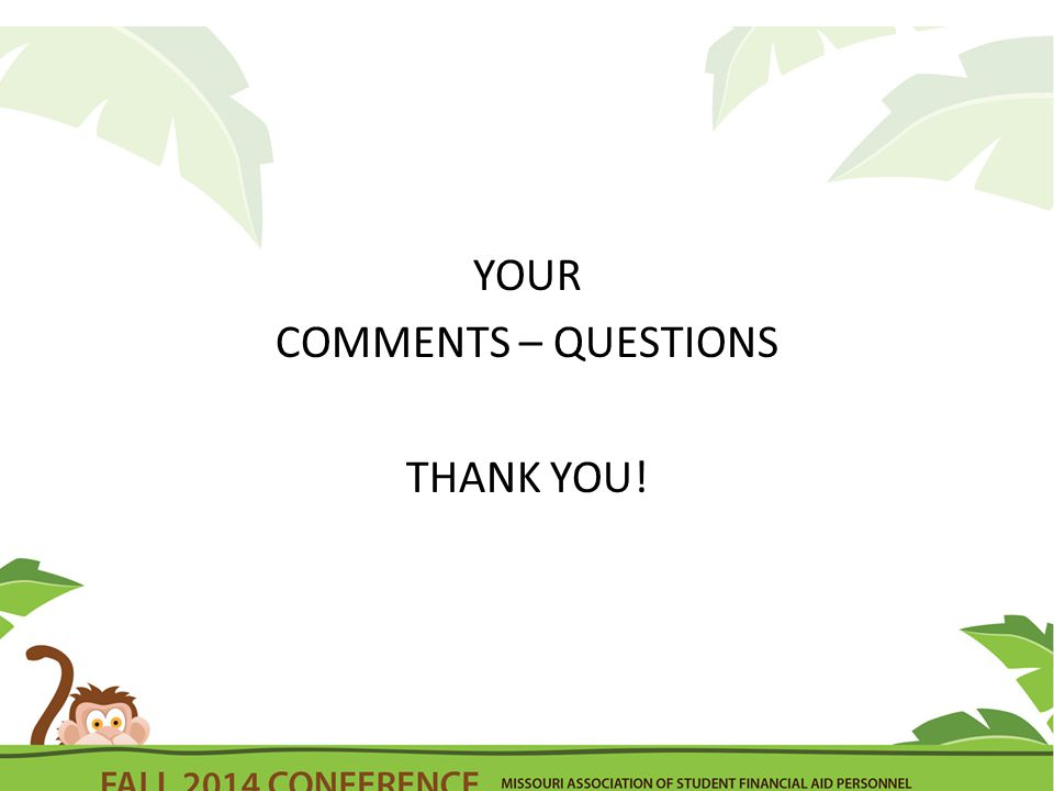 YOUR COMMENTS – QUESTIONS THANK YOU!