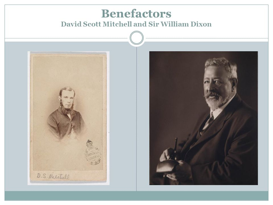 Benefactors David Scott Mitchell and Sir William Dixon