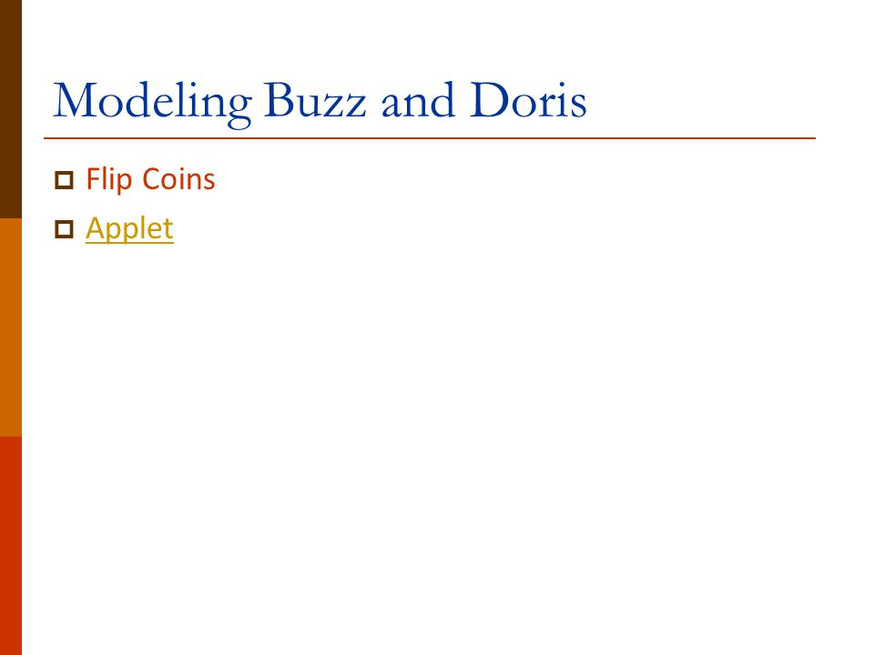 Modeling Buzz and Doris  Flip Coins  Applet Applet