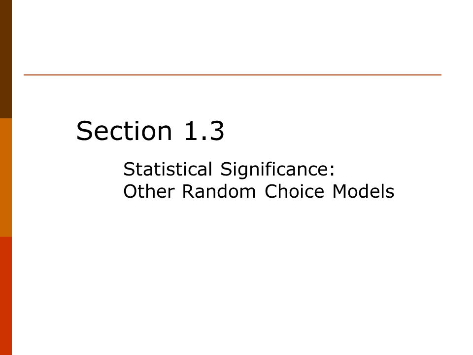 Section 1.3 Statistical Significance: Other Random Choice Models