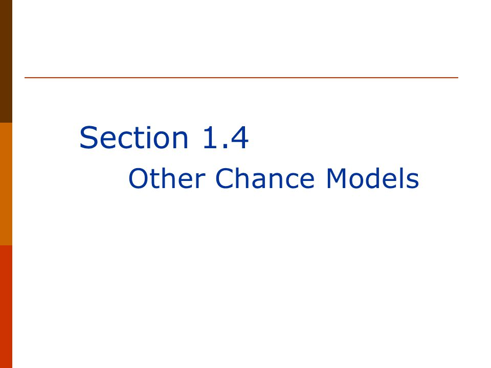 Section 1.4 Other Chance Models