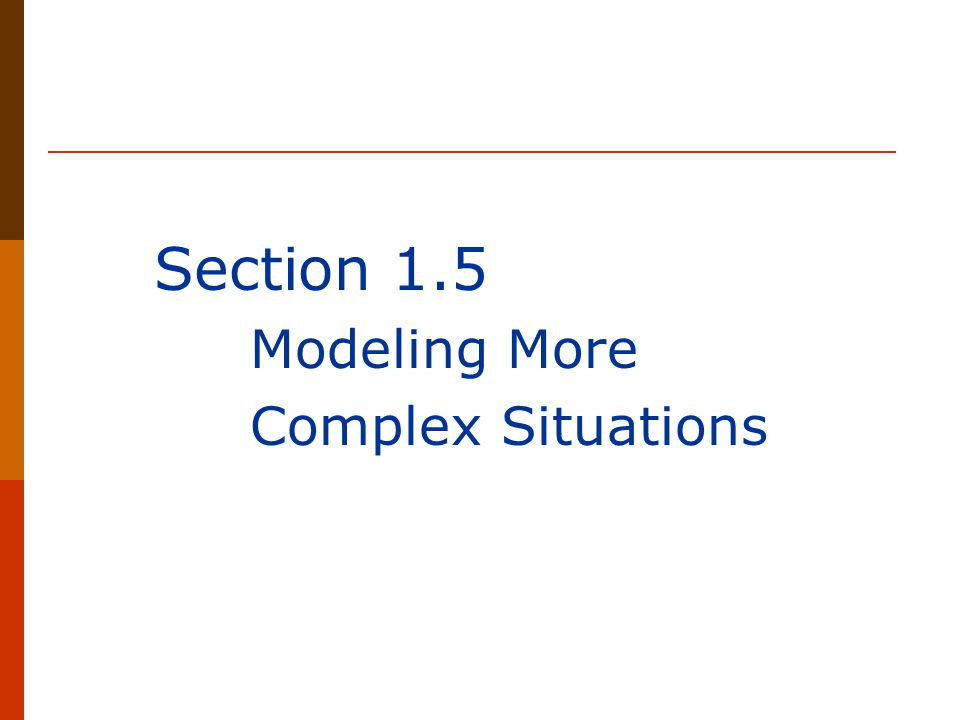 Section 1.5 Modeling More Complex Situations