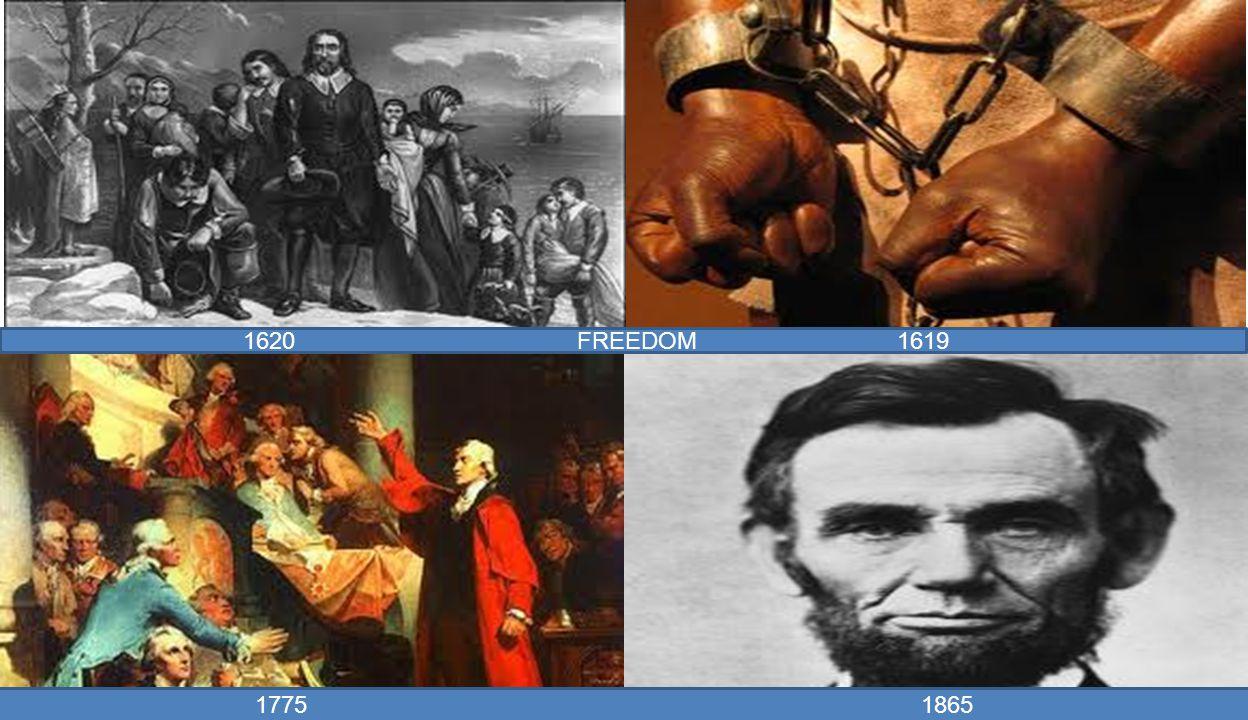 1620 FREEDOM 1619 1775 1865