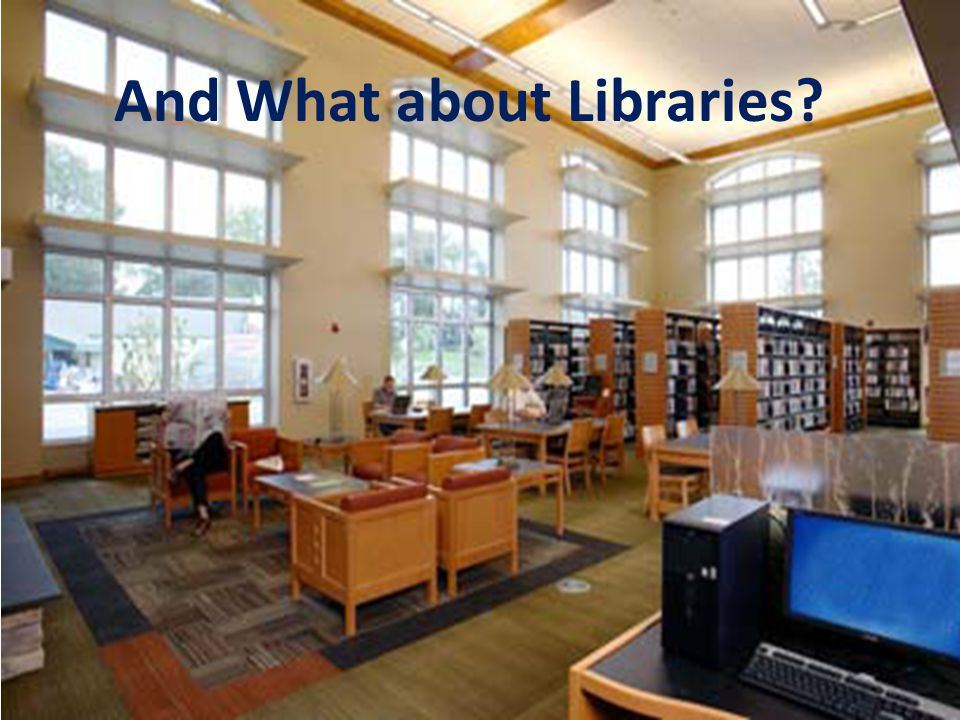 And What about Libraries?