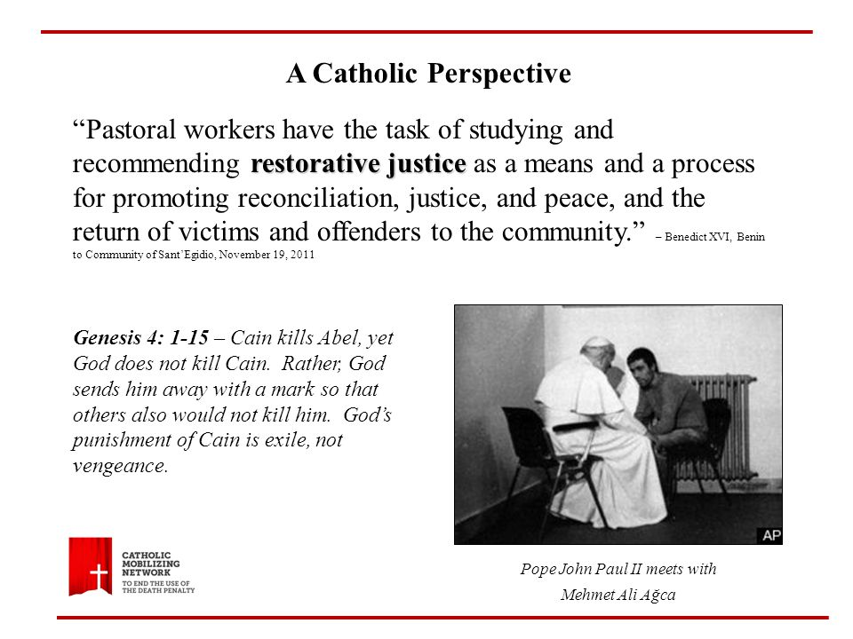 A Catholic Perspective We believe that both victims and the offenders are children of God.