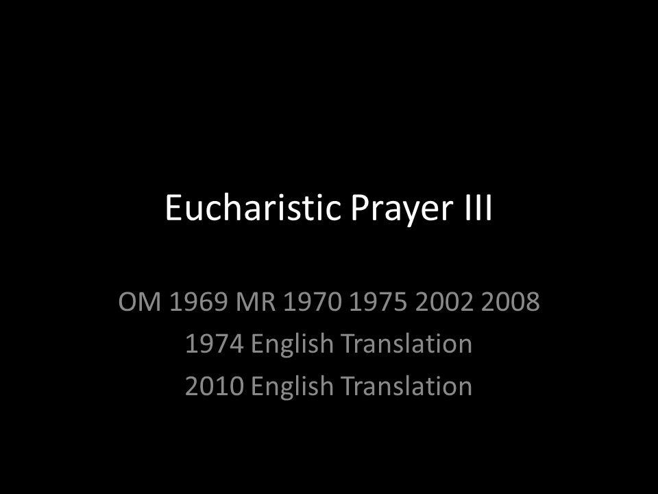 Eucharistic Prayer III OM 1969 MR 1970 1975 2002 2008 1974 English Translation 2010 English Translation