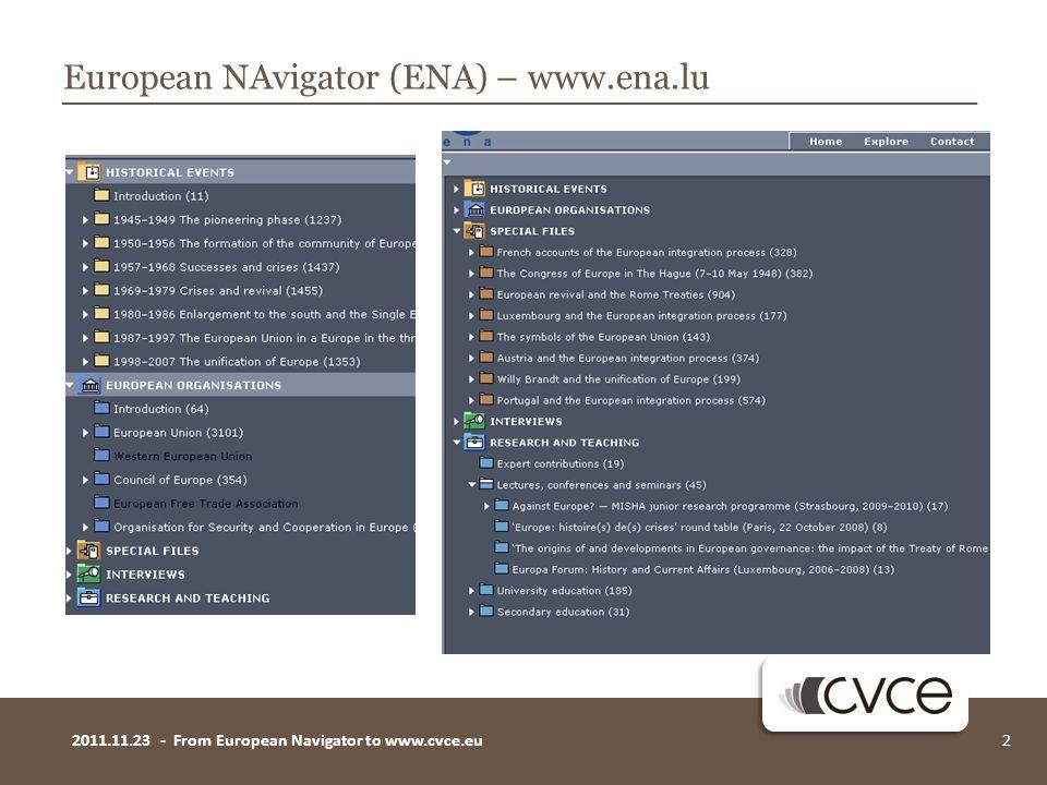 22011.11.23 - From European Navigator to www.cvce.eu European NAvigator (ENA) – www.ena.lu