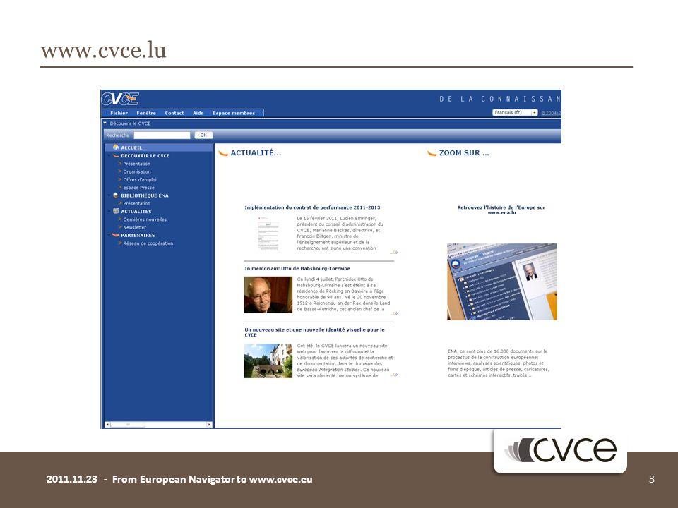 32011.11.23 - From European Navigator to www.cvce.eu www.cvce.lu