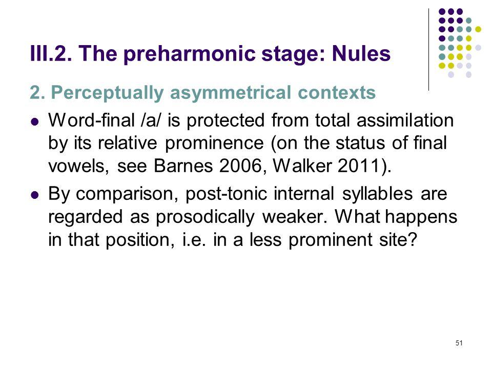 50 III.2. The preharmonic stage: Nules