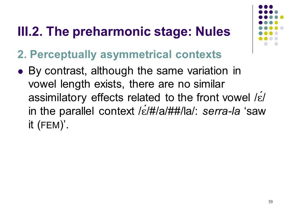 58 III.2. The preharmonic stage: Nules