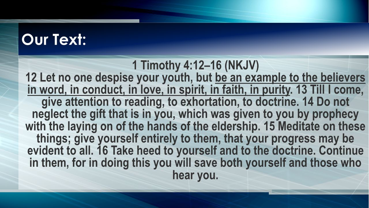1 Tim. 4:12-16 Be an Example