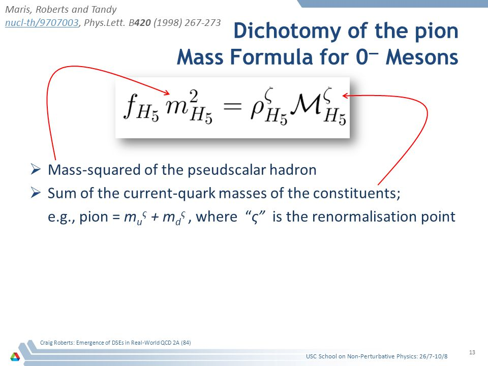 Dichotomy of the pion Mass Formula for 0 — Mesons  Mass-squared of the pseudscalar hadron  Sum of the current-quark masses of the constituents; e.g.