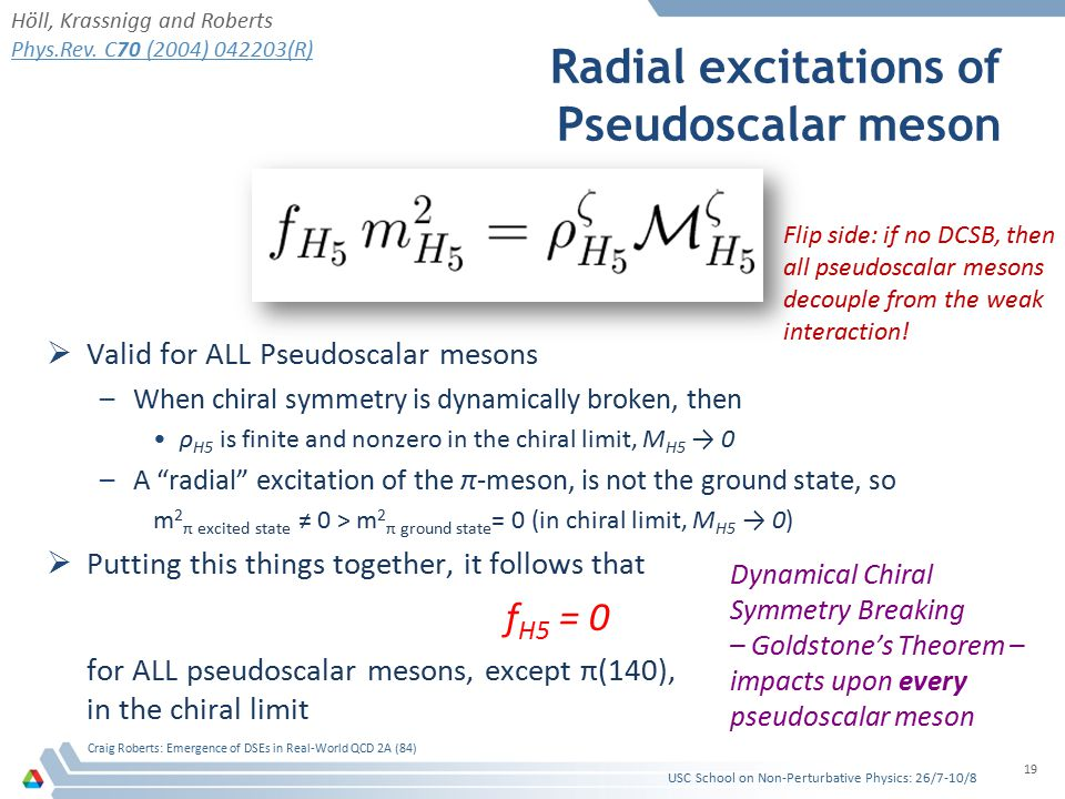 Radial excitations of Pseudoscalar meson  Valid for ALL Pseudoscalar mesons –When chiral symmetry is dynamically broken, then ρ H5 is finite and nonz