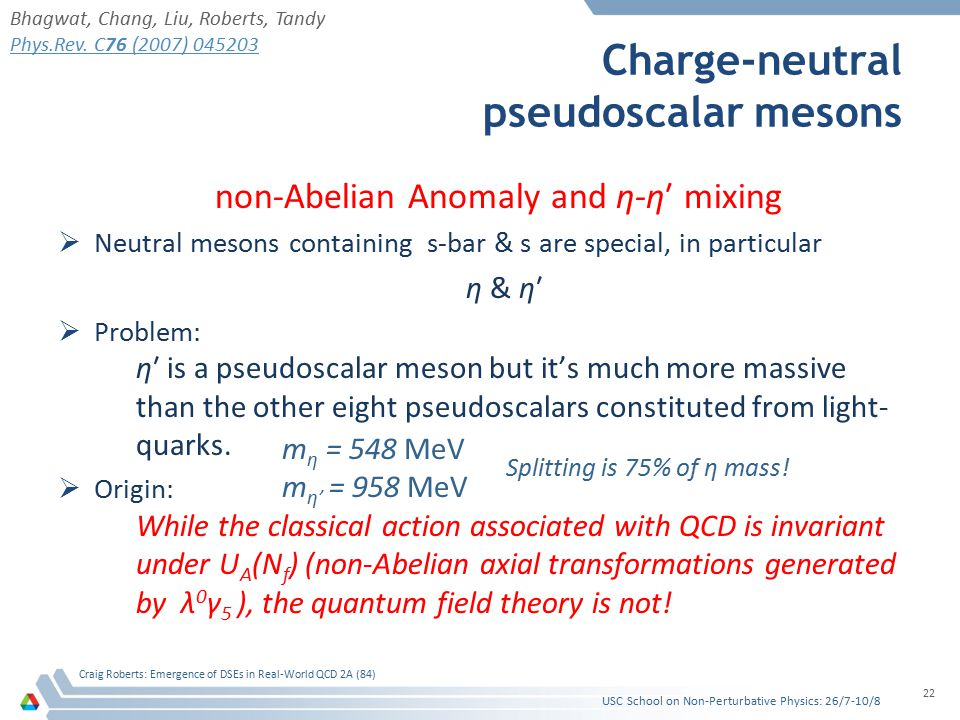 Charge-neutral pseudoscalar mesons non-Abelian Anomaly and η-η′ mixing  Neutral mesons containing s-bar & s are special, in particular η & η′  Probl