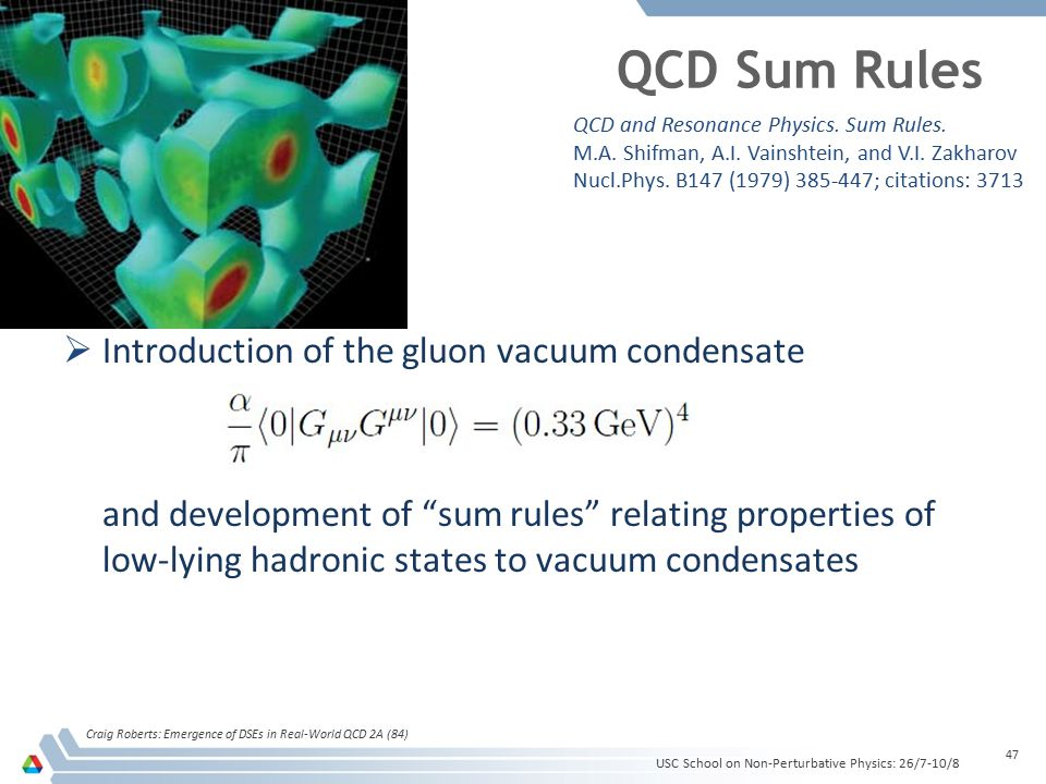 "QCD Sum Rules  Introduction of the gluon vacuum condensate and development of ""sum rules"" relating properties of low-lying hadronic states to vacuum"